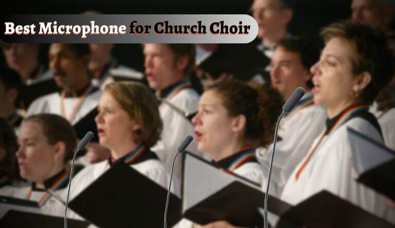 Best Microphone for Church Choir