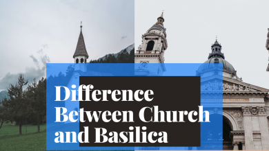Photo of Know The Difference Between Church and Basilica – Clear Your Confusion!
