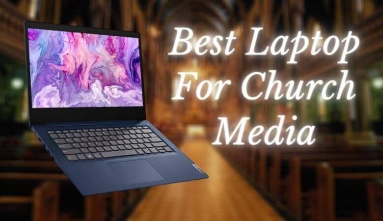 Best Laptop For Church Media